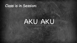Class Is in Session: Aku Aku
