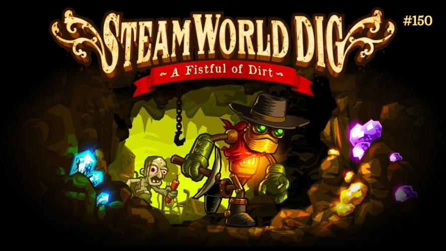 TT Poll #150: SteamWorld Dig