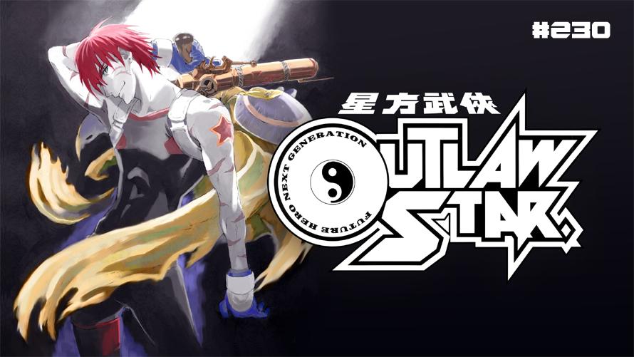 TT Poll #230: Outlaw Star