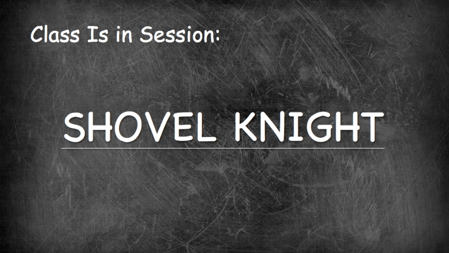 Class Is in Session: Shovel Knight