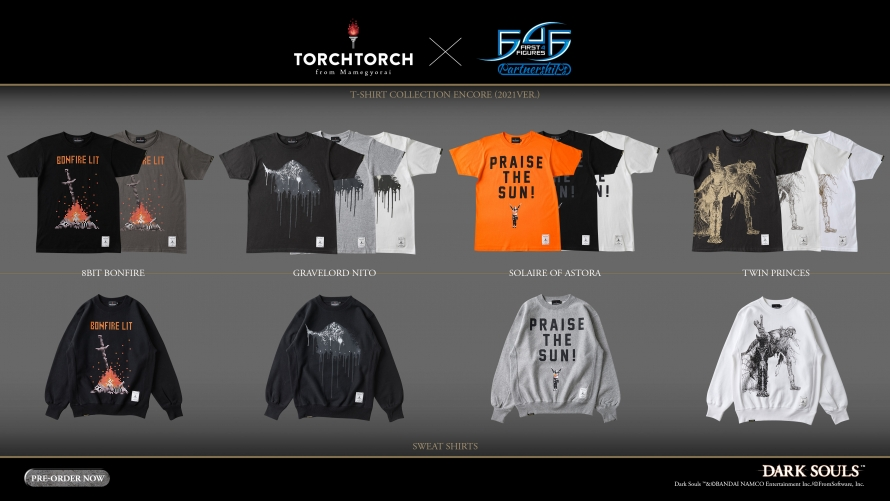 F4F x TORCH TORCH: Dark Souls™ T-Shirt Collection Encore and Sweat Shirts