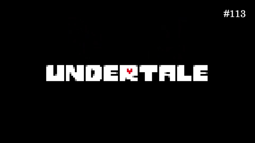 TT Poll #113: Undertale