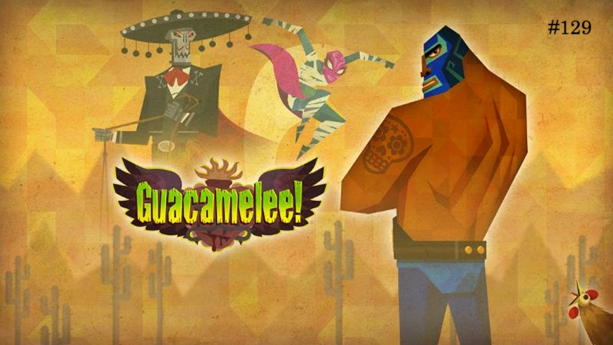 TT Poll #129: Guacamelee!