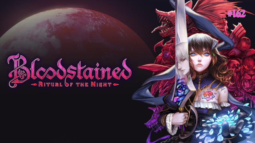 TT Poll #162: Bloodstained: Ritual of the Night