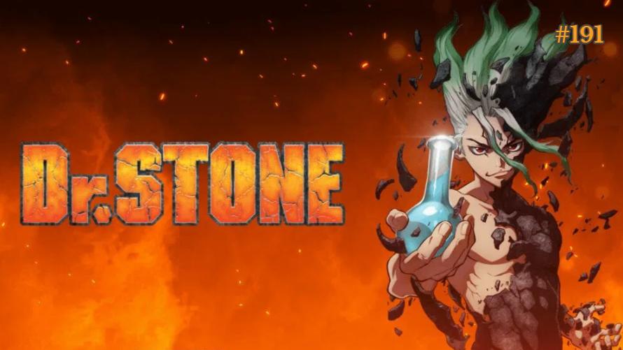 TT #191 Dr. Stone