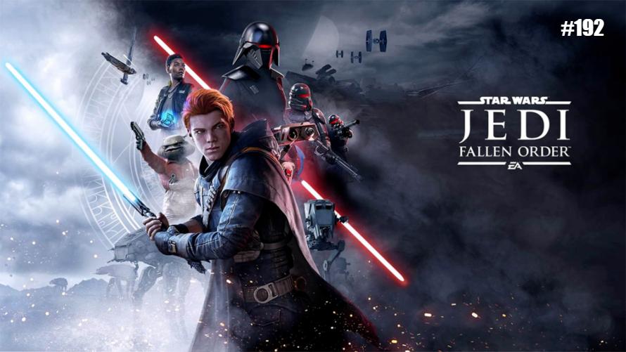 TT #192: Star Wars Jedi: Fallen Order