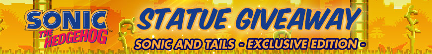 Sonic and Tails (Exclusive Edition) Statue Giveaway